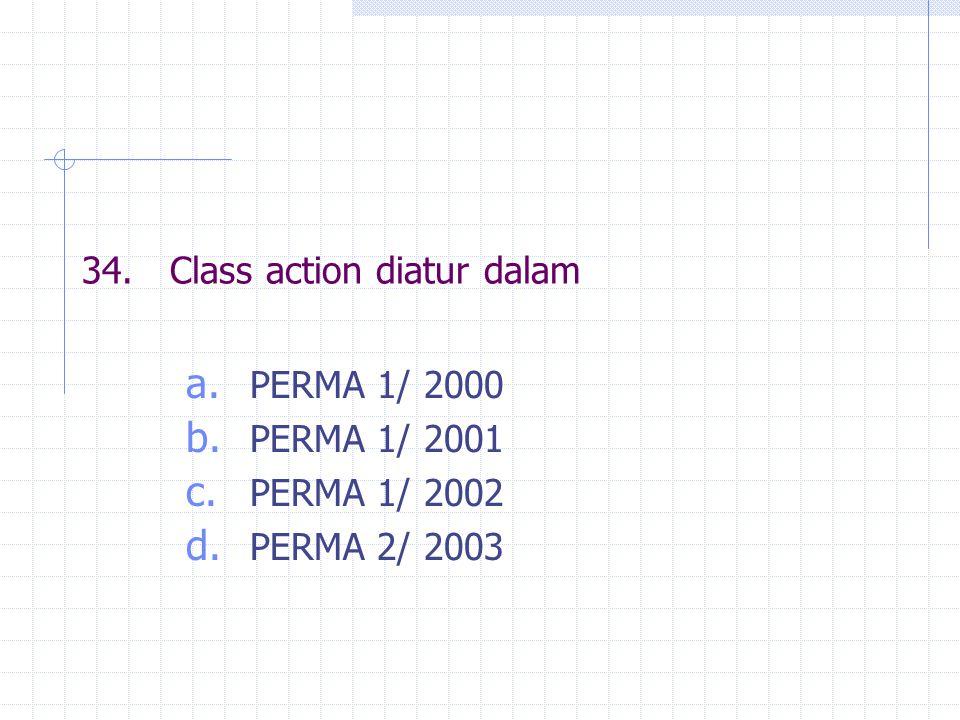 34. Class action diatur dalam