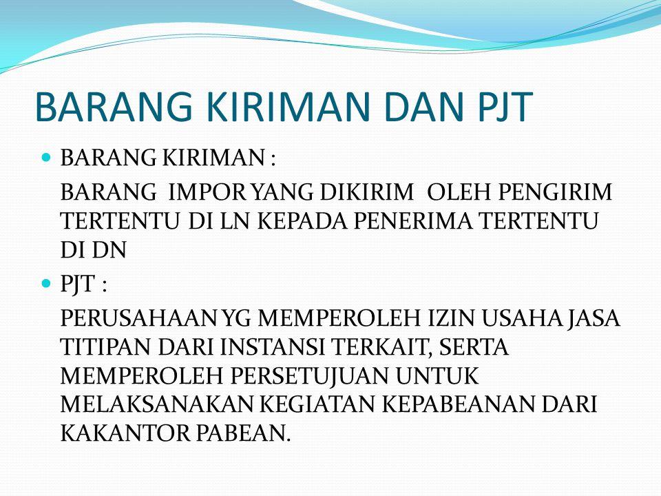 BARANG KIRIMAN DAN PJT BARANG KIRIMAN :