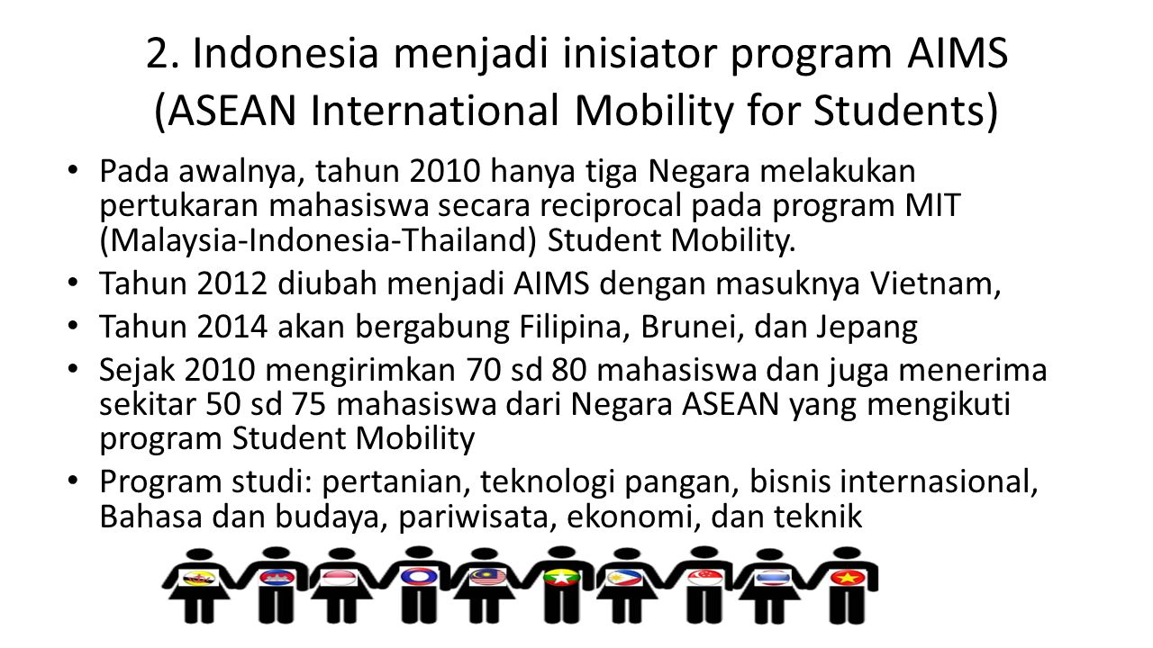 2. Indonesia menjadi inisiator program AIMS (ASEAN International Mobility for Students)