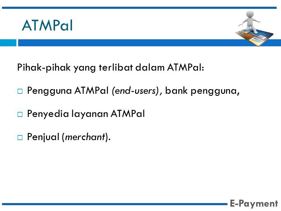 ATMPal Pihak-pihak yang terlibat dalam ATMPal: