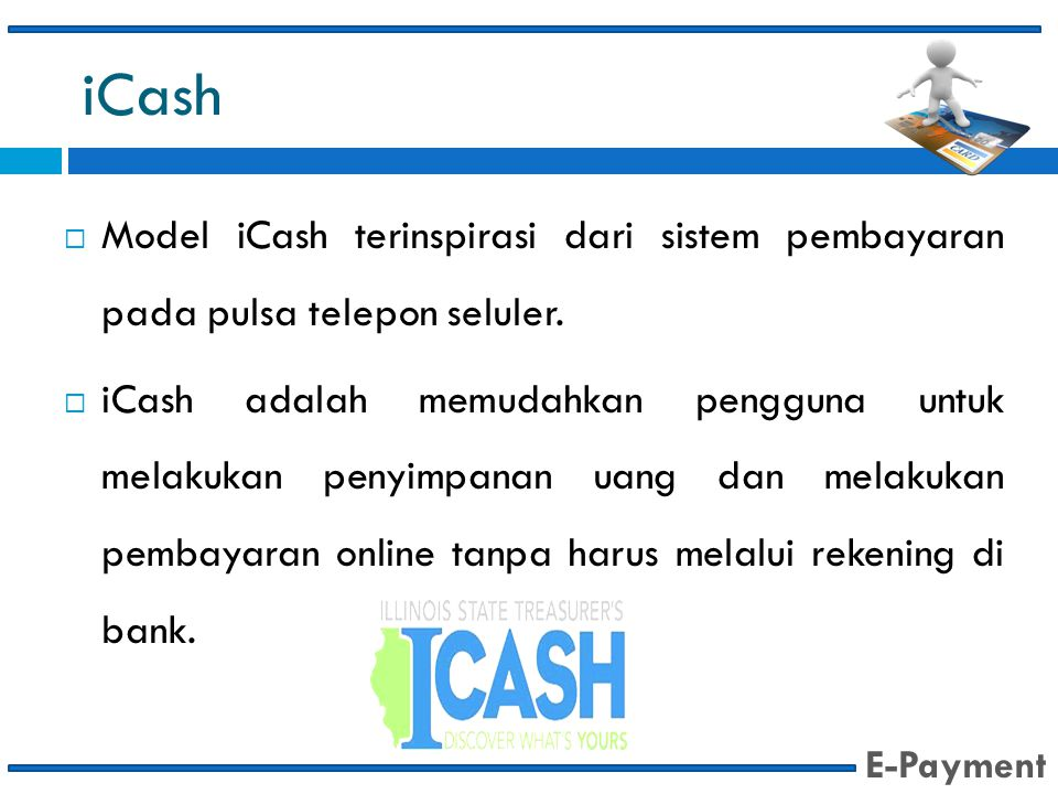iCash Model iCash terinspirasi dari sistem pembayaran pada pulsa telepon seluler.