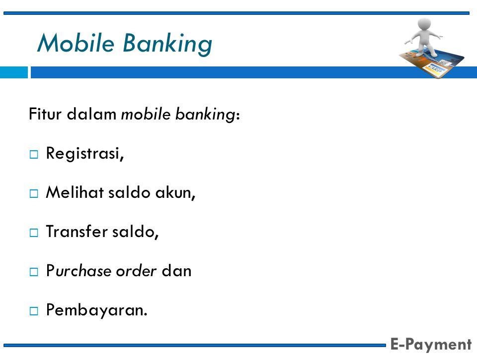 Mobile Banking Fitur dalam mobile banking: Registrasi,