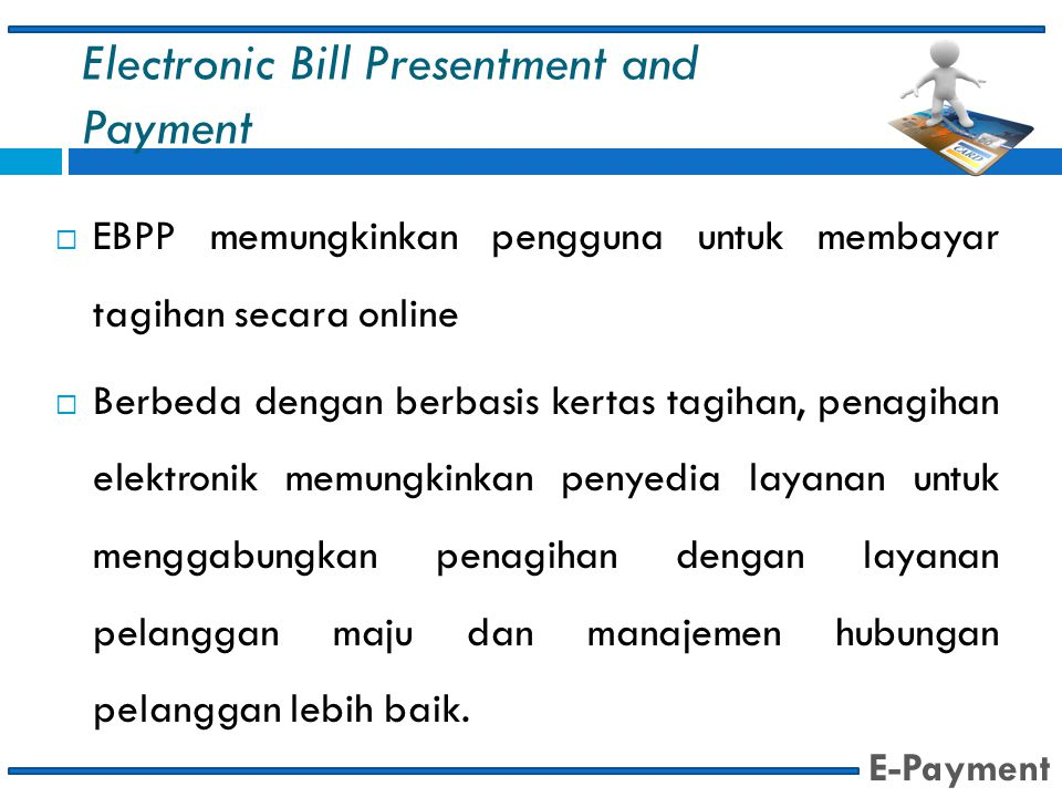 Electronic Bill Presentment and Payment
