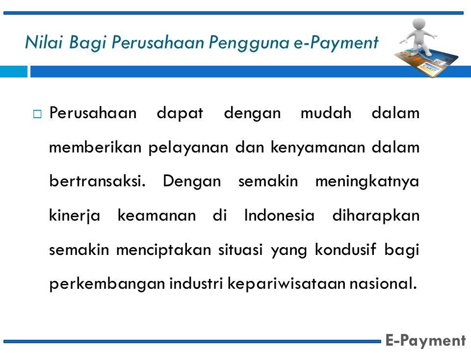 Nilai Bagi Perusahaan Pengguna e-Payment