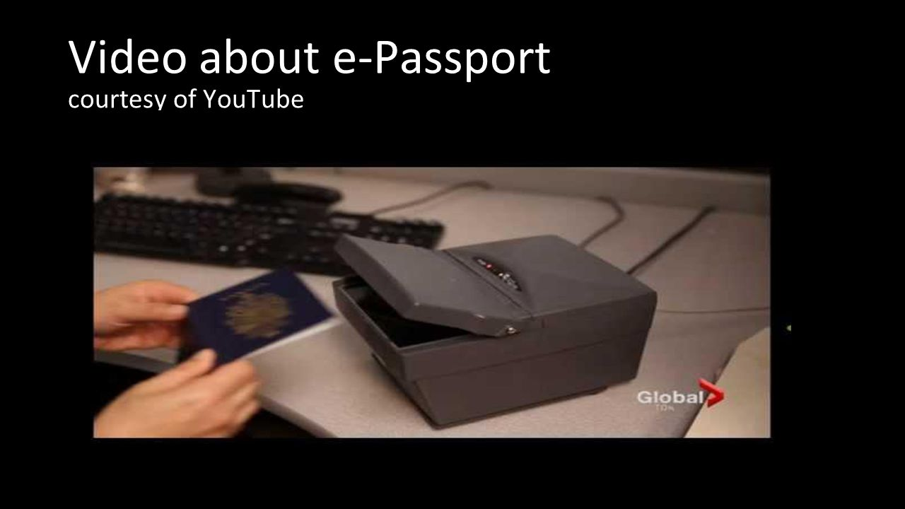 Video about e-Passport courtesy of YouTube