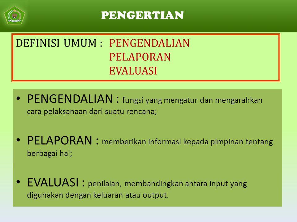 PELAPORAN : memberikan informasi kepada pimpinan tentang berbagai hal;