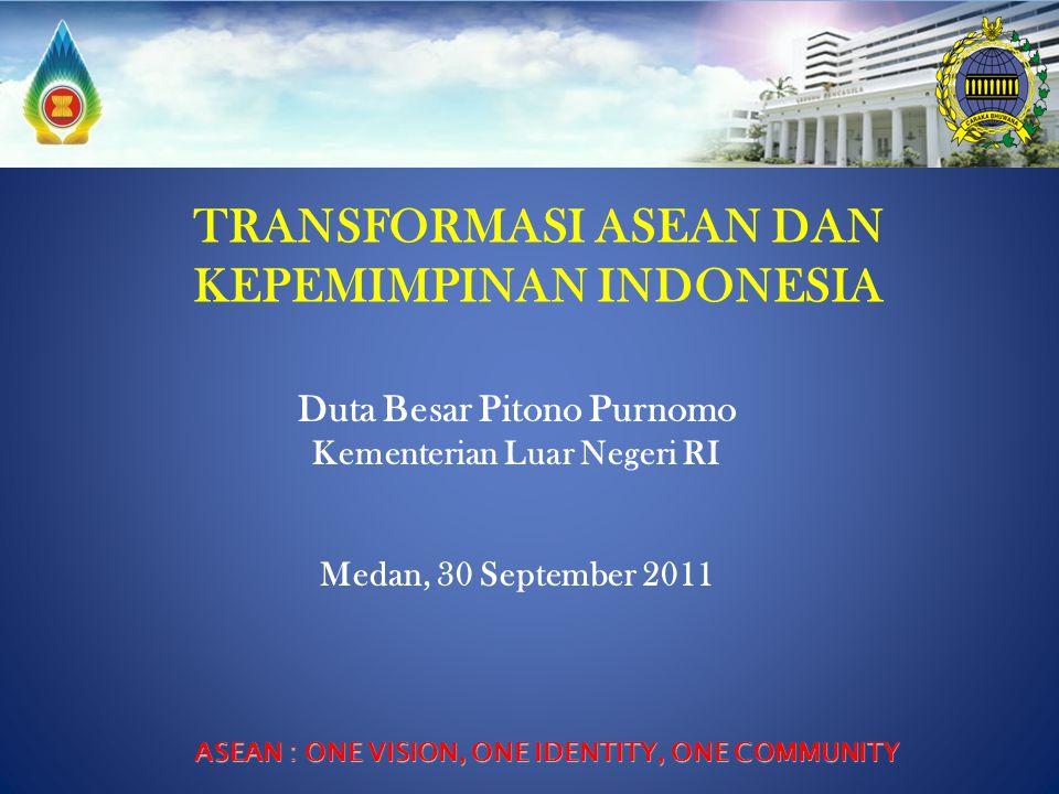 TRANSFORMASI ASEAN DAN KEPEMIMPINAN INDONESIA