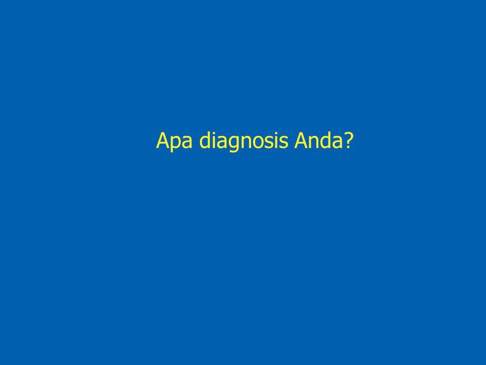 Apa diagnosis Anda