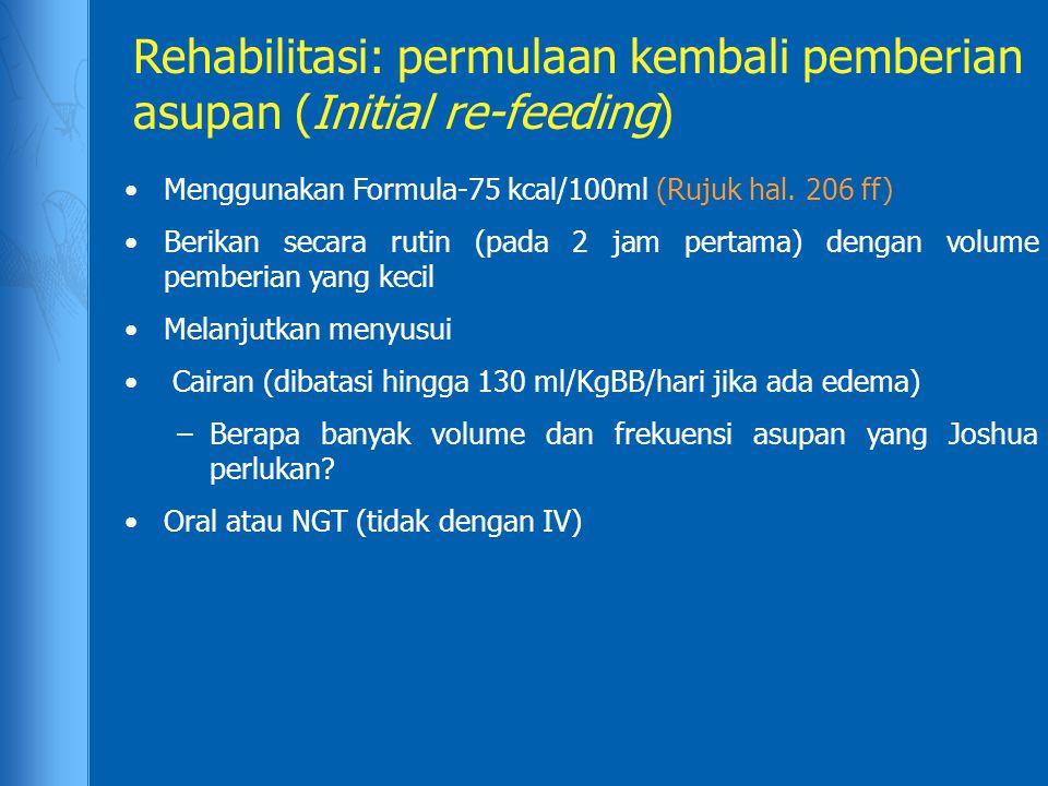 Rehabilitasi: permulaan kembali pemberian asupan (Initial re-feeding)