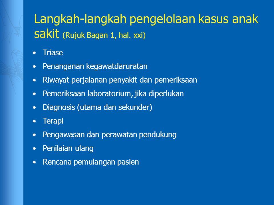 Langkah-langkah pengelolaan kasus anak sakit (Rujuk Bagan 1, hal. xxi)