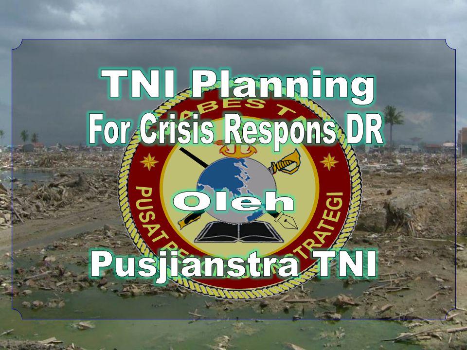 TNI Planning For Crisis Respons DR Oleh Pusjianstra TNI