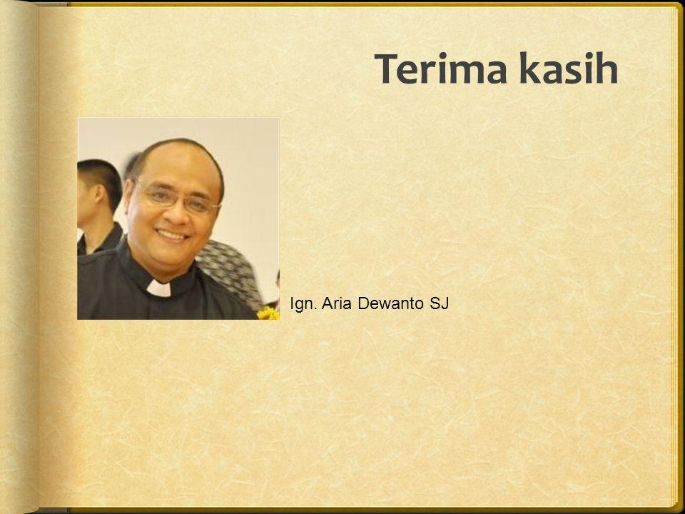 Terima kasih Ign. Aria Dewanto SJ