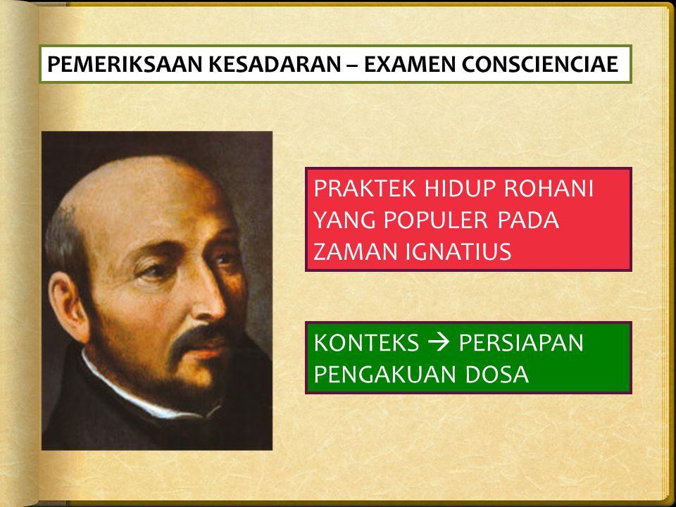PRAKTEK HIDUP ROHANI YANG POPULER PADA ZAMAN IGNATIUS