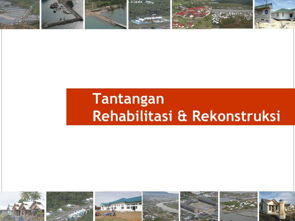 Tantangan Rehabilitasi & Rekonstruksi