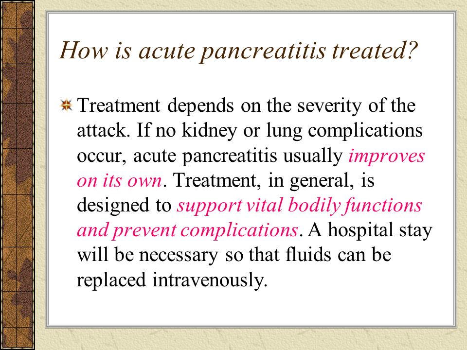 How is acute pancreatitis treated