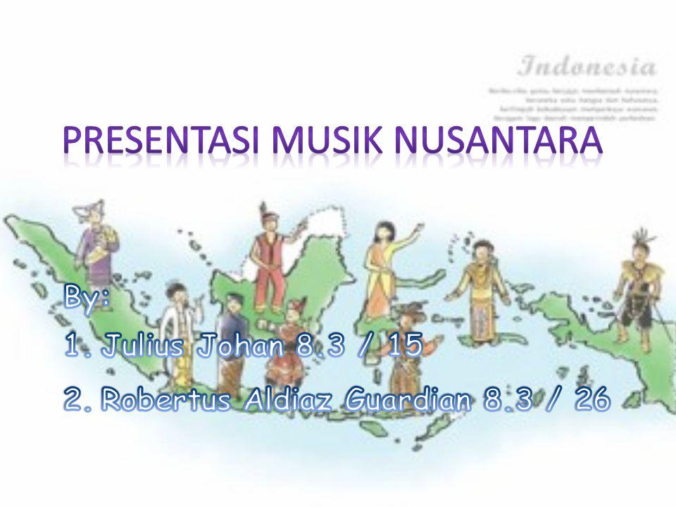 Presentasi Musik Nusantara