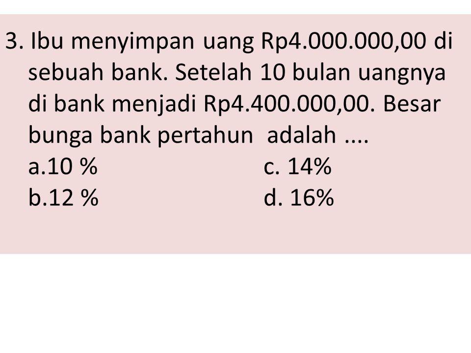 3. Ibu menyimpan uang Rp4. 000. 000,00 di sebuah bank