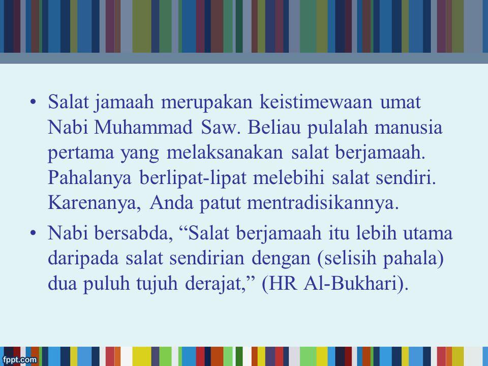 Salat jamaah merupakan keistimewaan umat Nabi Muhammad Saw