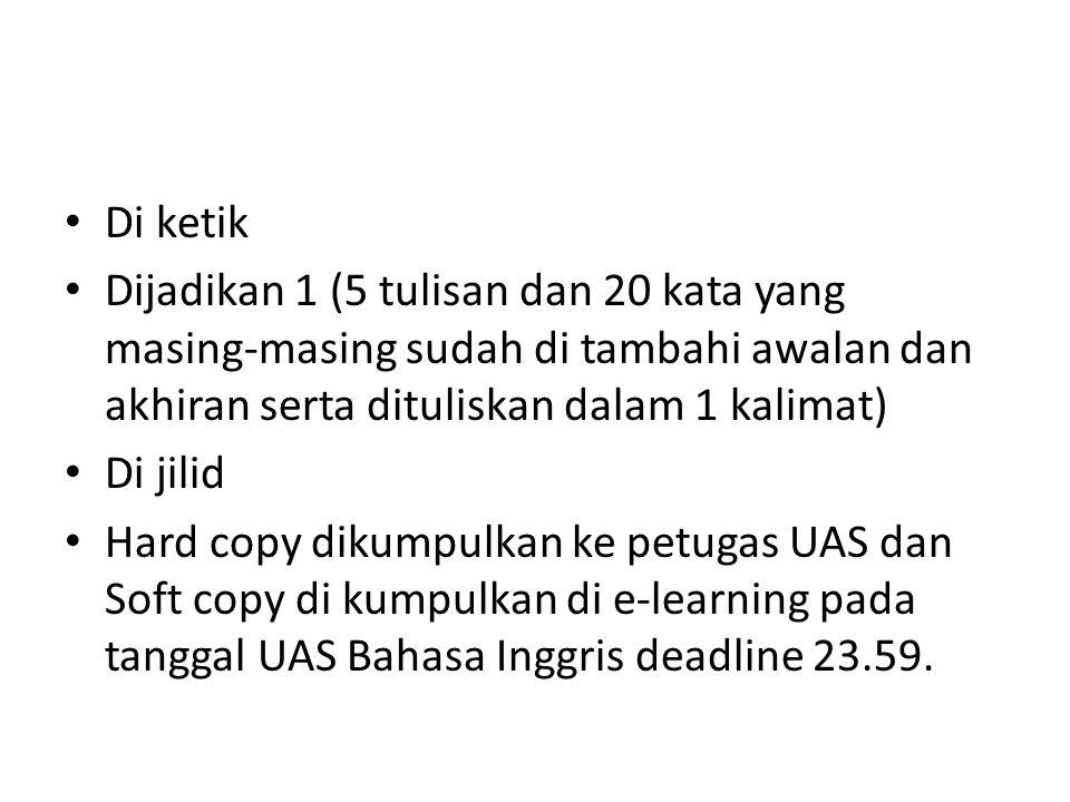 Di ketik Dijadikan 1 (5 tulisan dan 20 kata yang masing-masing sudah di tambahi awalan dan akhiran serta dituliskan dalam 1 kalimat)