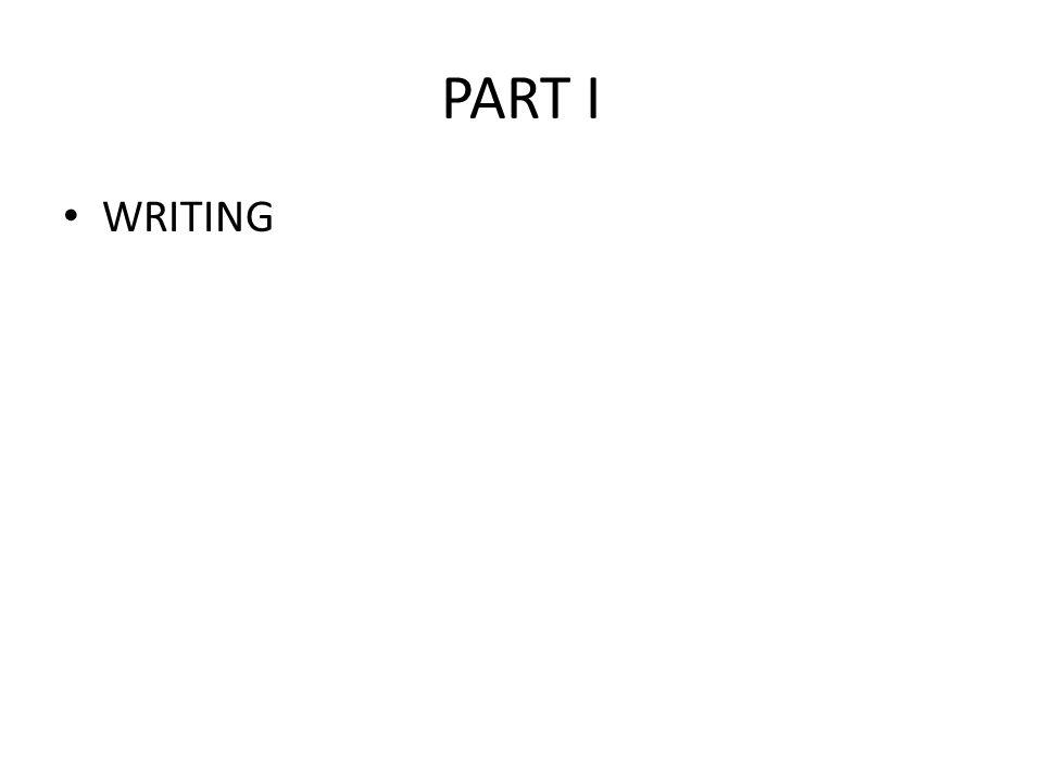 PART I WRITING