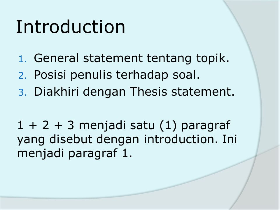 Introduction General statement tentang topik.