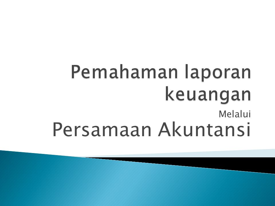 Pemahaman laporan keuangan