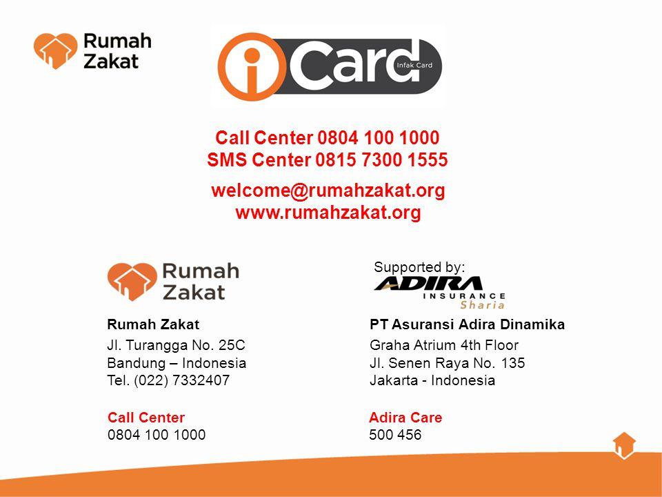 Call Center 0804 100 1000 SMS Center 0815 7300 1555. welcome@rumahzakat.org. www.rumahzakat.org. Rumah Zakat.