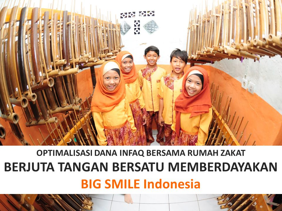 BERJUTA TANGAN BERSATU MEMBERDAYAKAN BIG SMILE Indonesia