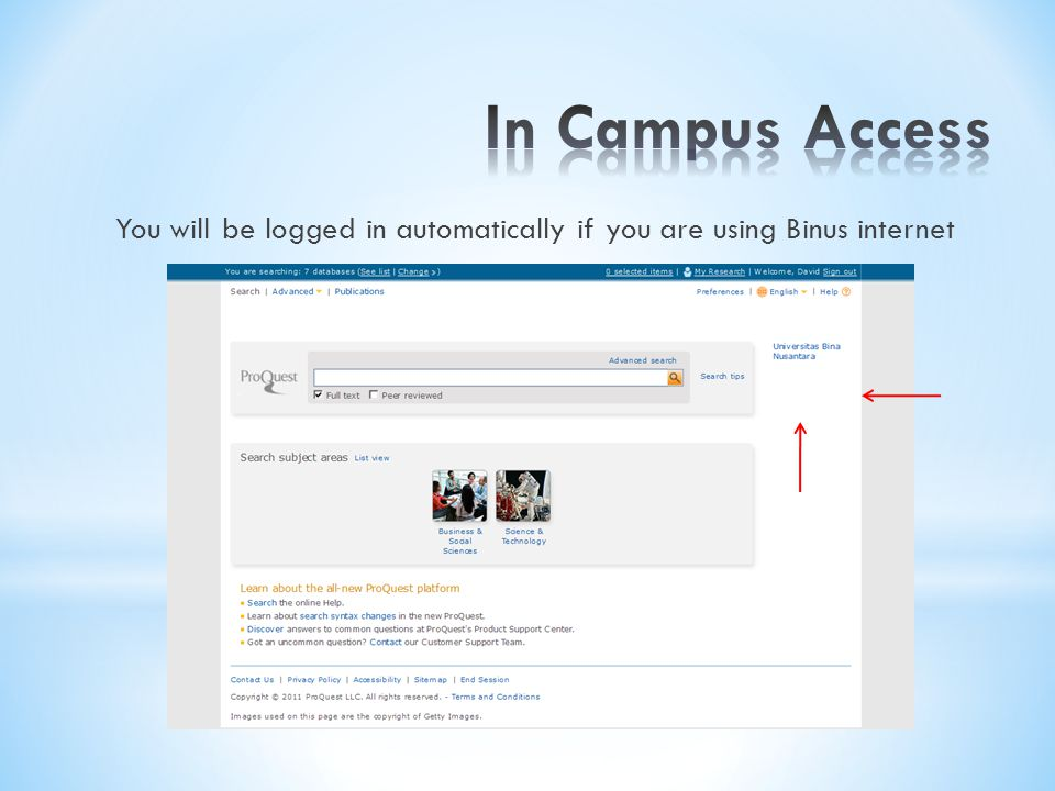 In Campus Access You will be logged in automatically if you are using Binus internet access