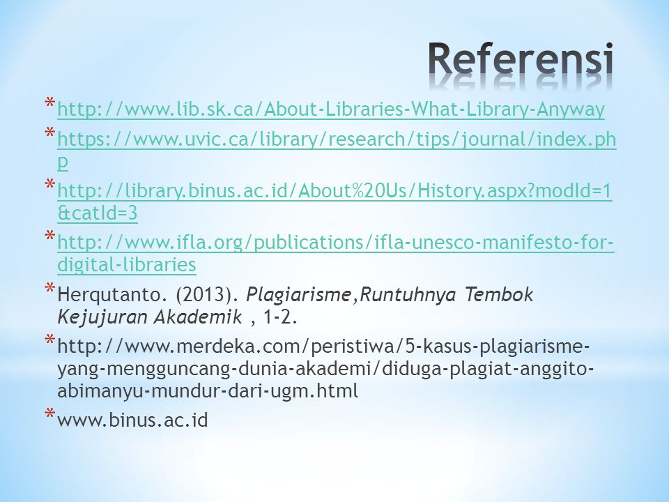 Referensi http://www.lib.sk.ca/About-Libraries-What-Library-Anyway