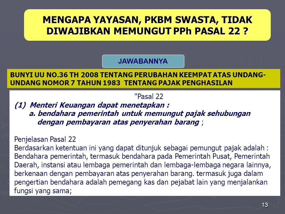 MENGAPA YAYASAN, PKBM SWASTA, TIDAK DIWAJIBKAN MEMUNGUT PPh PASAL 22