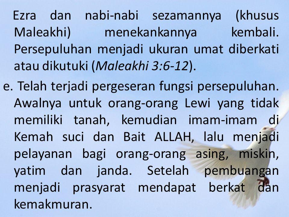 Ezra dan nabi-nabi sezamannya (khusus Maleakhi) menekankannya kembali