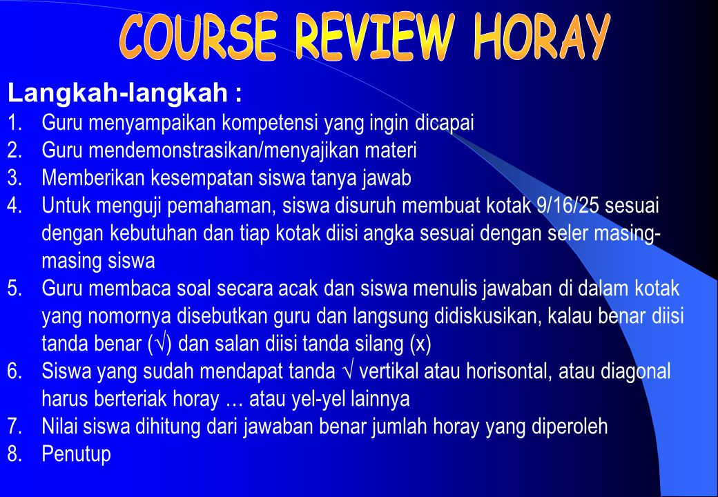 COURSE REVIEW HORAY Langkah-langkah :