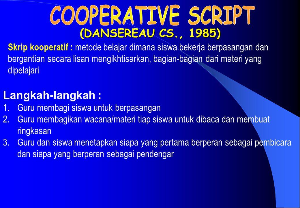 COOPERATIVE SCRIPT (DANSEREAU CS., 1985) Langkah-langkah :