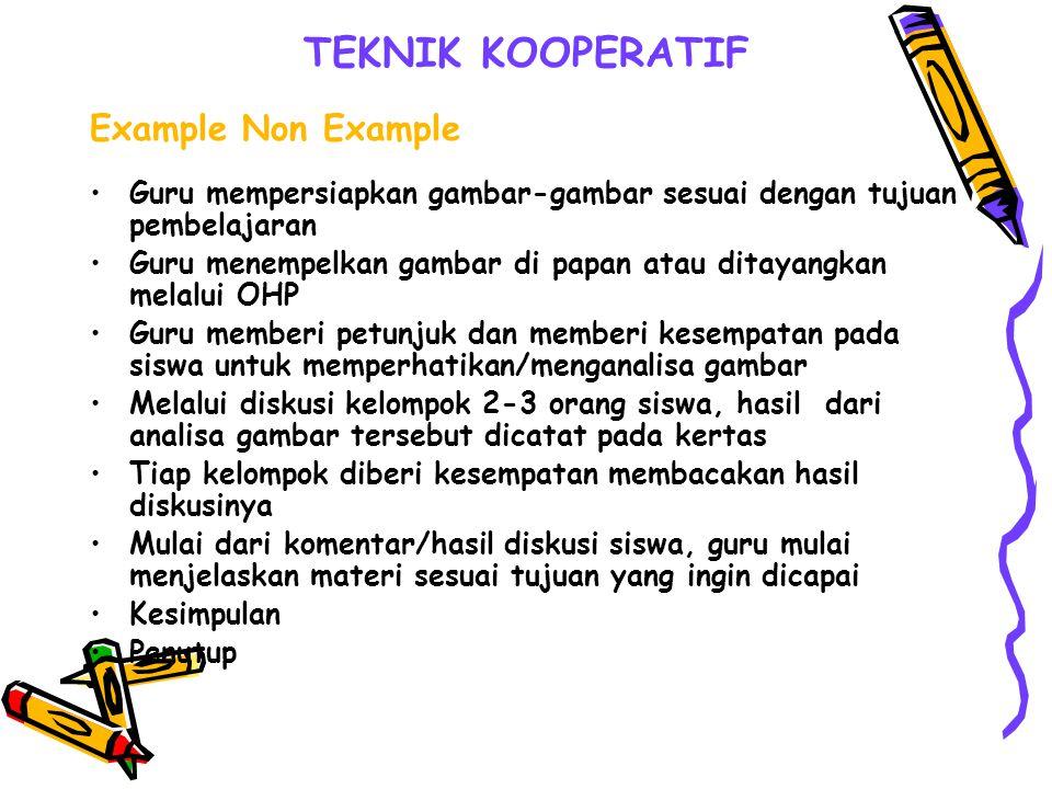 TEKNIK KOOPERATIF Example Non Example