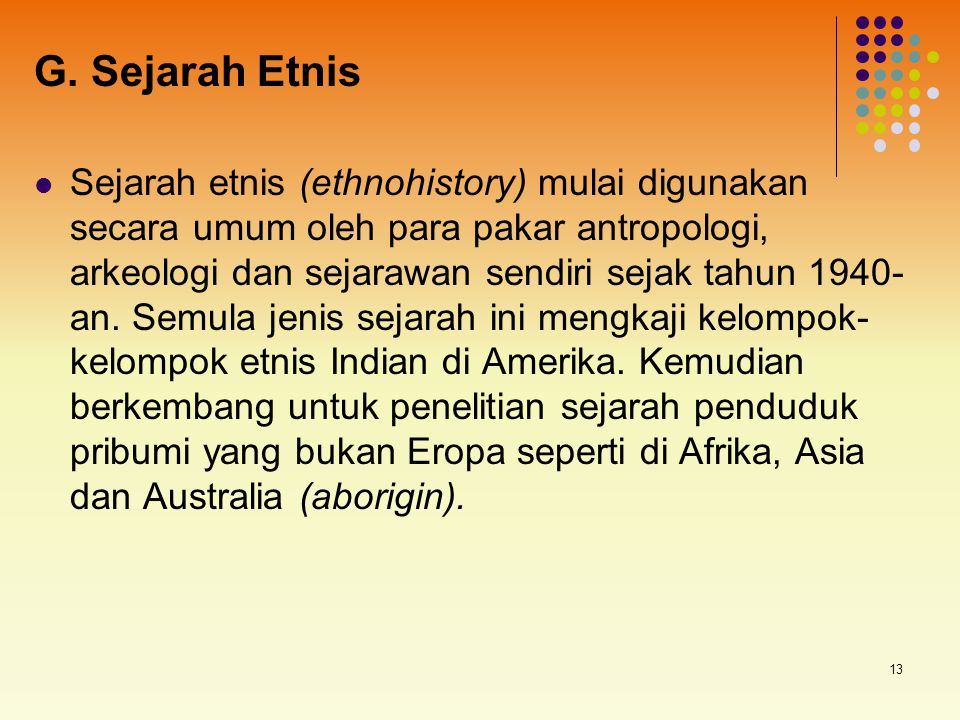 G. Sejarah Etnis