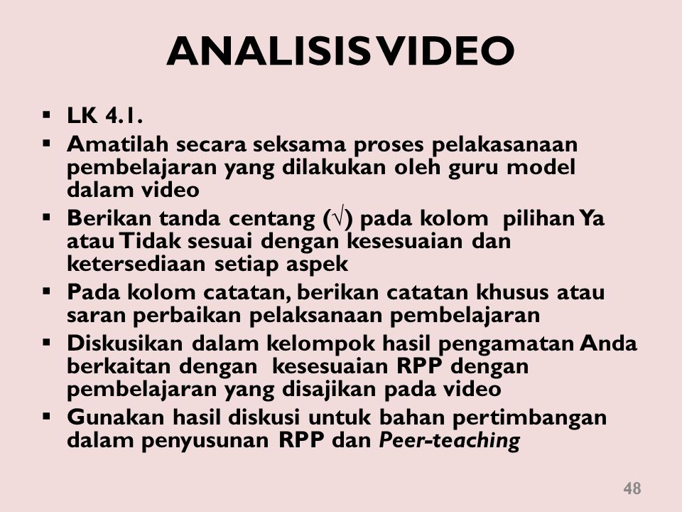 ANALISIS VIDEO LK 4.1. Amatilah secara seksama proses pelakasanaan pembelajaran yang dilakukan oleh guru model dalam video.