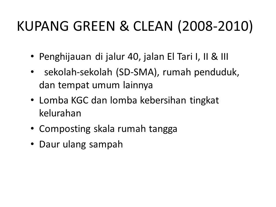 KUPANG GREEN & CLEAN (2008-2010)