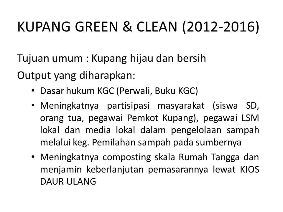 KUPANG GREEN & CLEAN (2012-2016)