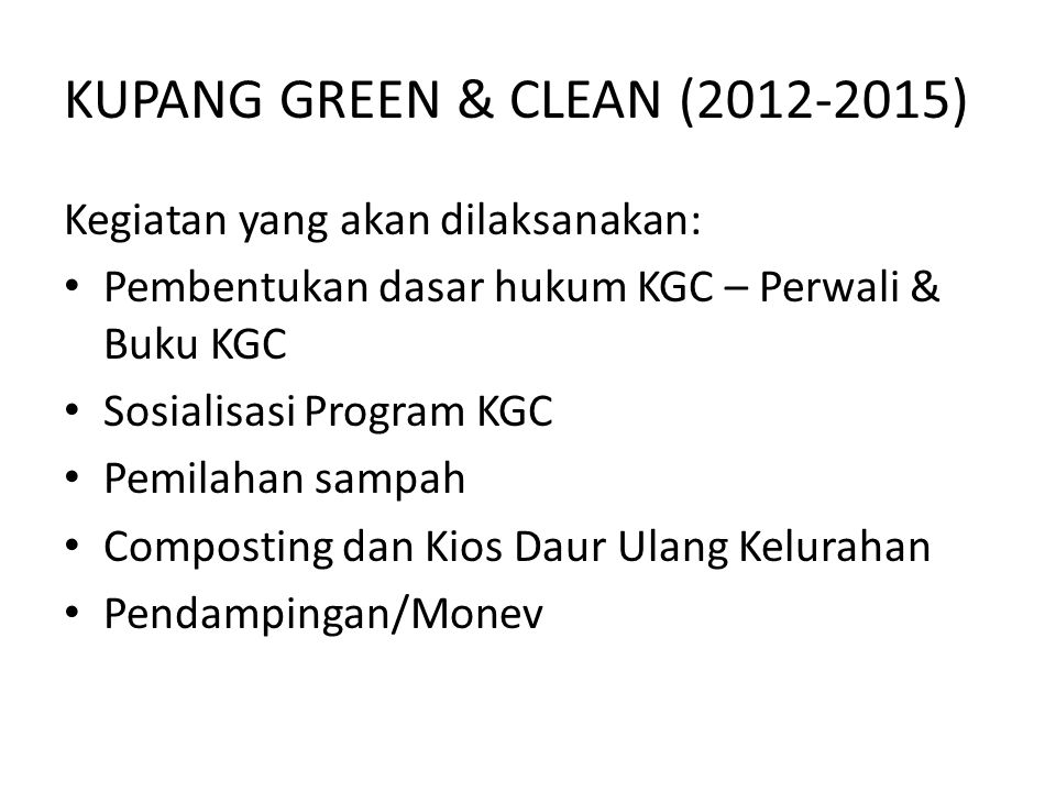 KUPANG GREEN & CLEAN (2012-2015)
