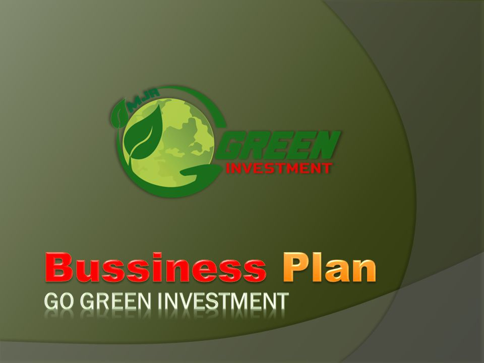 Bussiness Plan Go Green Investment