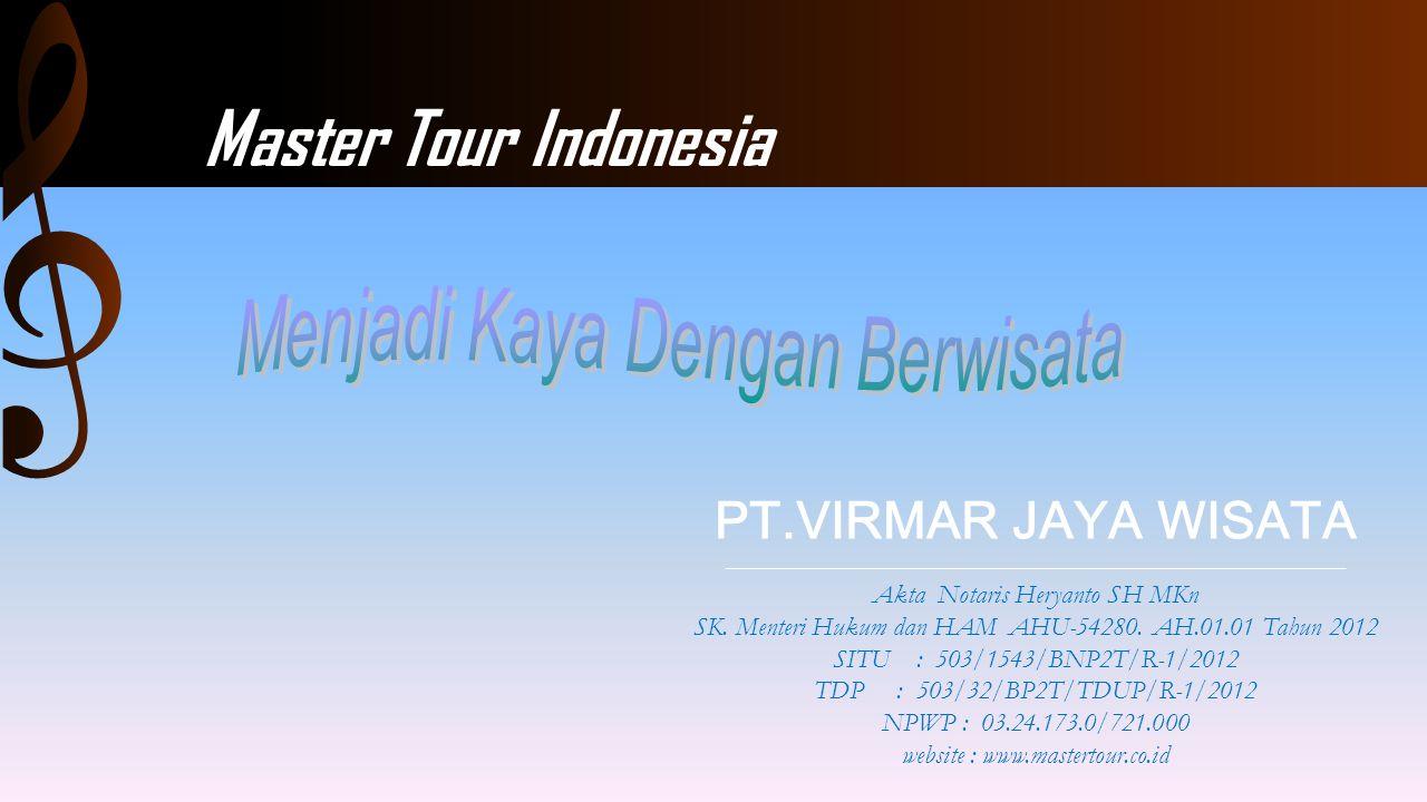 Master Tour Indonesia Menjadi Kaya Dengan Berwisata