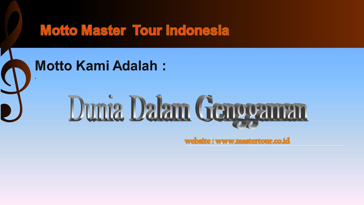 Motto Master Tour Indonesia website : www.mastertour.co.id