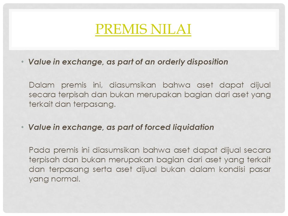 Premis nilai Value in exchange, as part of an orderly disposition