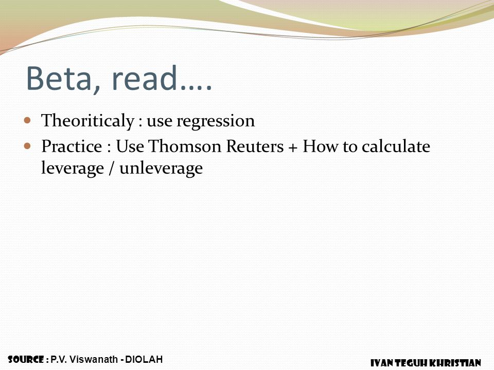 Beta, read…. Theoriticaly : use regression