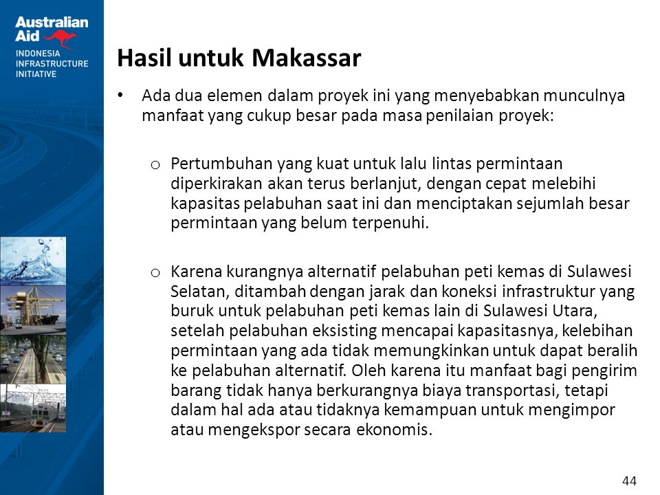 Hasil untuk Makassar Ada dua elemen dalam proyek ini yang menyebabkan munculnya manfaat yang cukup besar pada masa penilaian proyek: