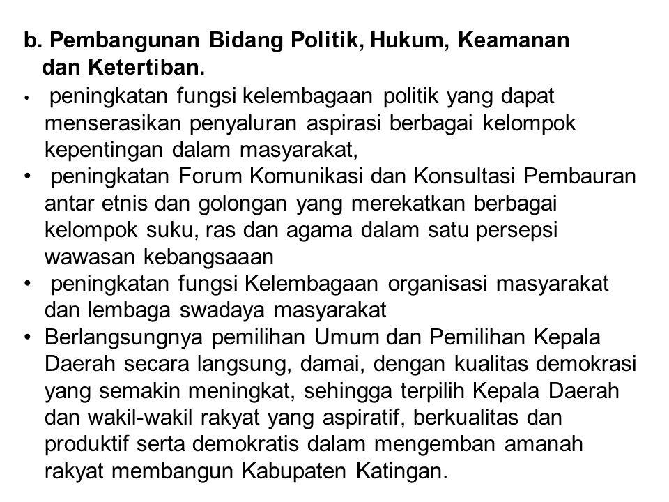 b. Pembangunan Bidang Politik, Hukum, Keamanan dan Ketertiban.