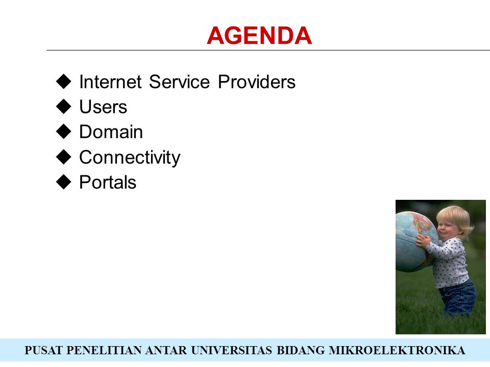 AGENDA Internet Service Providers Users Domain Connectivity Portals