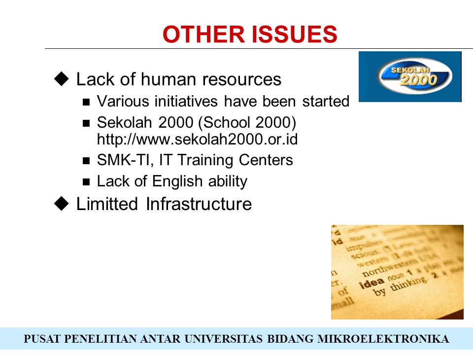 OTHER ISSUES Lack of human resources Limitted Infrastructure