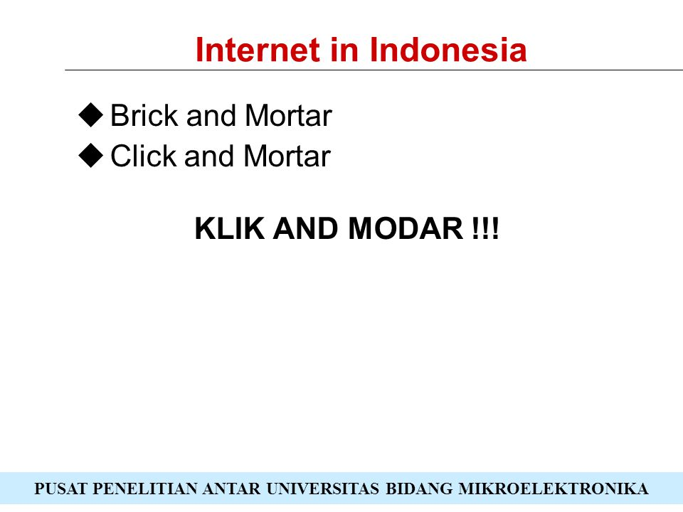 Internet in Indonesia Brick and Mortar Click and Mortar